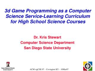 Dr. Kris Stewart Computer Science Department San Diego State University