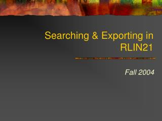 Searching & Exporting in RLIN21