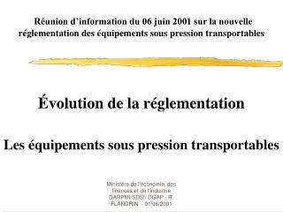 Évolution de la réglementation  Les équipements sous pression transportables