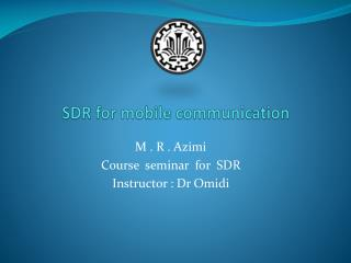 SDR for mobile communication