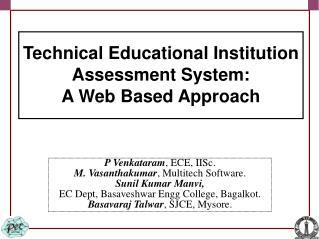 P Venkataram, ECE, IISc. M. Vasanthakumar, Multitech Software. Sunil Kumar Manvi,  EC Dept, Basaveshwar Engg College, Ba