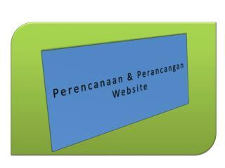 Perencanaan  &  Perancangan  Website