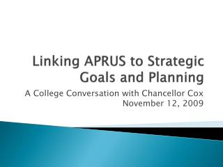 Linking APRUS to Strategic Goals and Planning