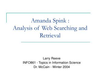 Amanda Spink :  Analysis of Web Searching and Retrieval