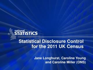 Statistical Disclosure Control  for the 2011 UK Census
