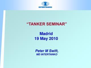 """""""TANKER SEMINAR"""" Madrid 19 May 2010"""