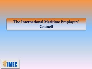 The International Maritime Employers' Council