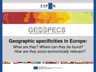 Geographic specificities in Europe: