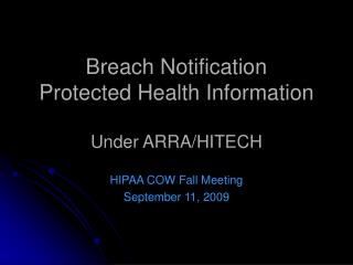 Breach Notification  Protected Health Information  Under ARRA/HITECH