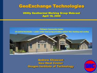 GeoExchange Technologies Utility Geothermal Working Group Webcast April 18, 2006