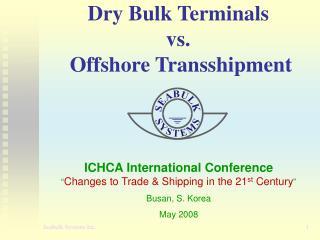 Dry Bulk Terminals vs.  Offshore Transshipment