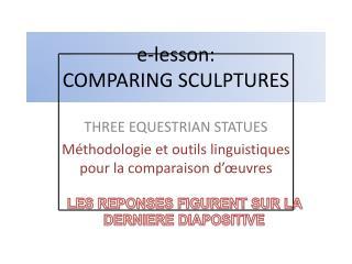 e- lesson : COMPARING SCULPTURES
