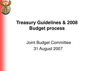 Treasury Guidelines & 2008 Budget process