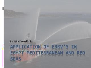 Application of ERRV's in Egypt Mediterranean and red seas