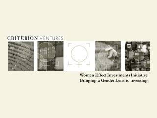 Women Effect Investments Initiative Bringing a Gender Lens to Investing