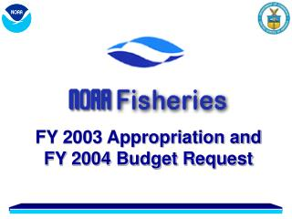 FY 2003 Appropriation and FY 2004 Budget Request