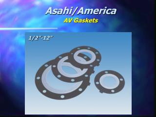 Asahi/America AV Gaskets