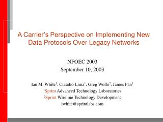 A Carrier's Perspective on Implementing New Data Protocols Over Legacy Networks