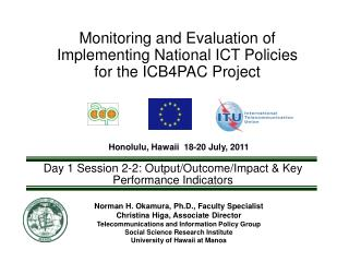 Monitoring and Evaluation of Implementing National ICT Policies for the ICB4PAC Project