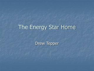 The Energy Star Home