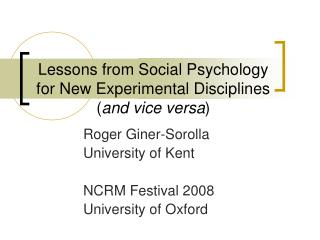 Lessons from Social Psychology for New Experimental Disciplines  and vice versa