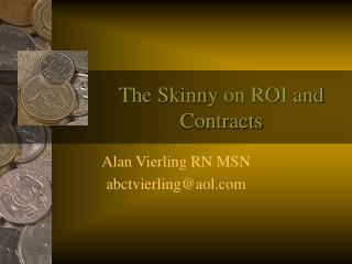 The Skinny on ROI and Contracts
