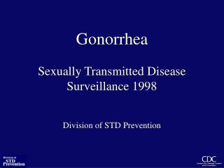 Gonorrhea Sexually Transmitted Disease Surveillance 1998