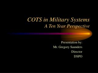 COTS in Military Systems A Ten Year Perspective