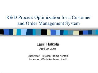 R&D Process Optimization for a Customer and Order Management System