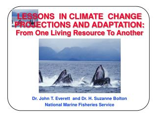 LESSONS  IN CLIMATE  CHANGE PROJECTIONS AND ADAPTATION: From One Living Resource To Another