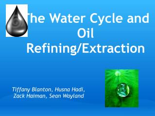The Water Cycle and Oil Refining/Extraction
