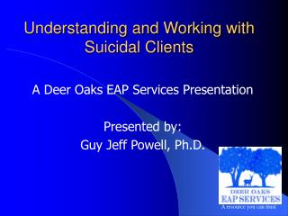 Understanding and Working with Suicidal Clients