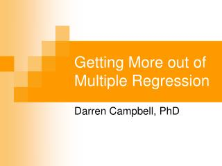 Getting More out of Multiple Regression