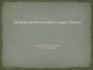 Facilitati  ale  browserului  Google  Chrome