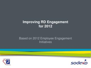 Improving RD Engagement  for 2012