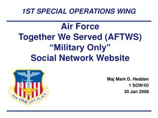 "Air Force Together We Served (AFTWS) ""Military Only"" Social Network Website"