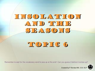 Insolation  and the Seasons Topic 6