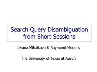 Search Query Disambiguation from Short Sessions