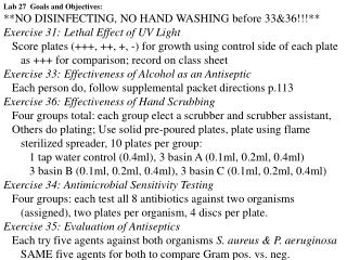 Lab 27  Goals and Objectives: **NO DISINFECTING, NO HAND WASHING before 33&36!!!**
