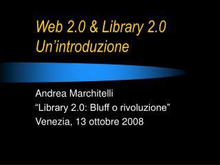 Web 2.0  Library 2.0 Un introduzione