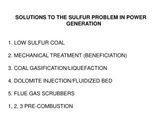 SOLUTIONS TO THE SULFUR PROBLEM IN POWER GENERATION LOW SULFUR COAL