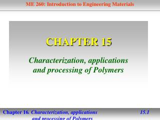 CHAPTER 15 Characterization, applications  and processing of Polymers