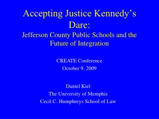 Accepting Justice Kennedy's Dare: Jefferson County Public Schools and the Future of Integration
