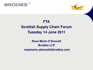 FTA Scottish Supply Chain Forum Tuesday 14 June 2011 Rose Marie O'Donnell Brodies LLP