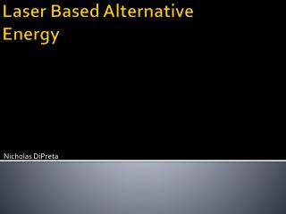Laser Based Alternative Energy