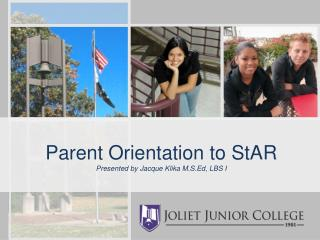 Parent Orientation to StAR Presented by Jacque Klika  M.S.Ed , LBS I
