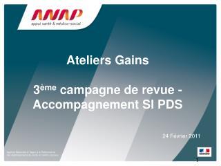 Ateliers Gains 3 ème  campagne de revue -Accompagnement SI PDS