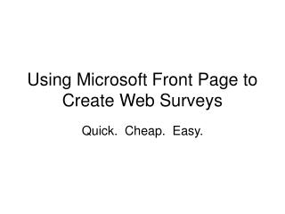 Using Microsoft Front Page to Create Web Surveys