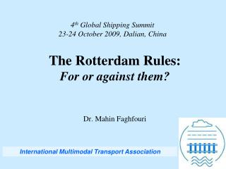 4 th  Global Shipping Summit 23-24 October 2009, Dalian, China