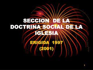 SECCION  DE LA DOCTRINA SOCIAL DE LA IGLESIA